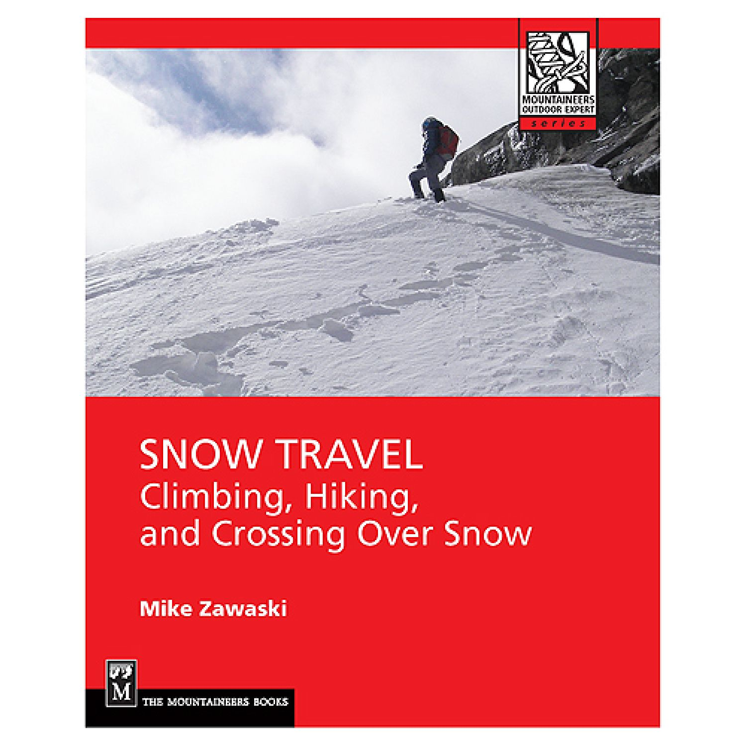 photo: The Mountaineers Books Snow Travel: Climbing, Hiking, and Crossing Over Snow camping/hiking/backpacking book