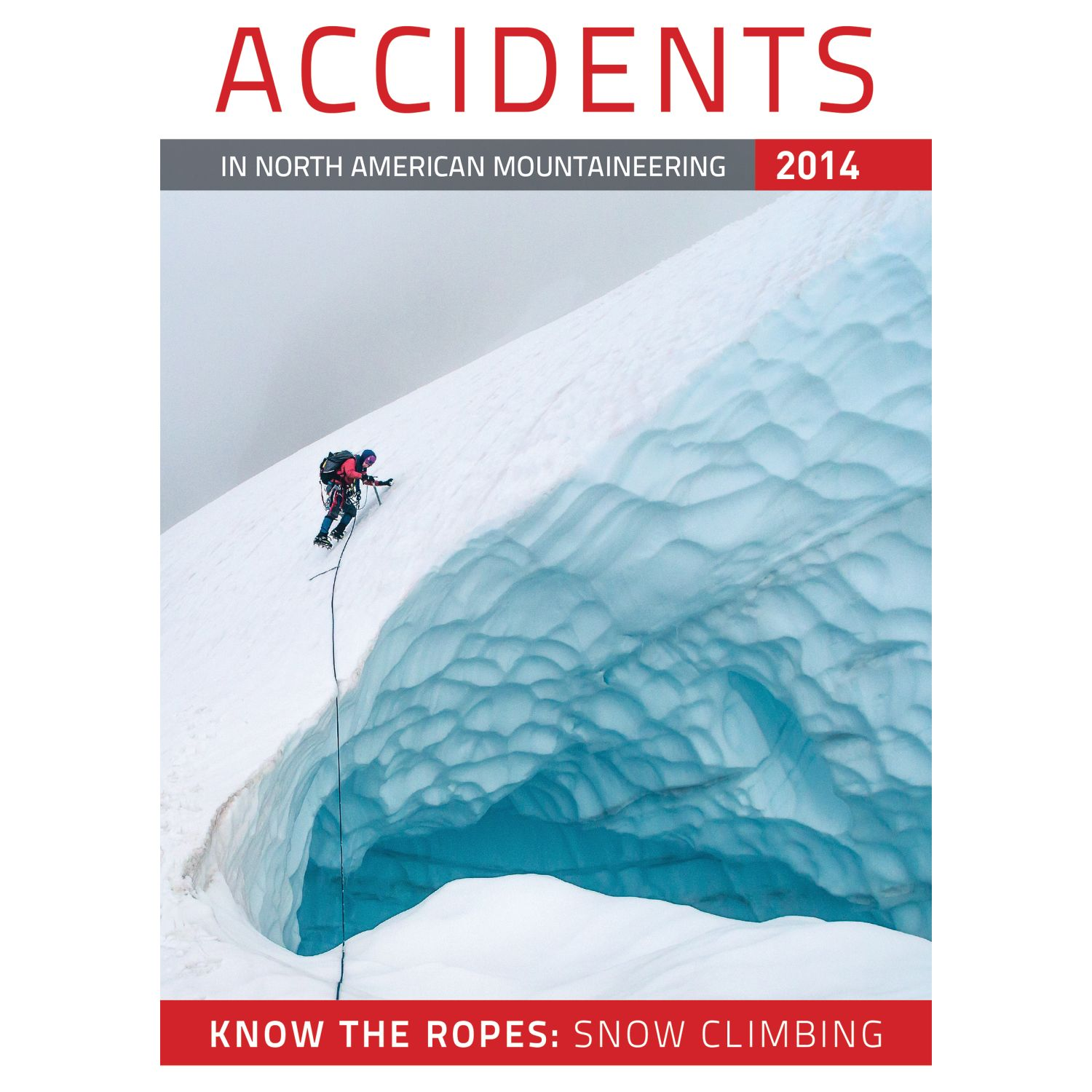 The Mountaineers Books Accidents In North American Mountaineering 2014
