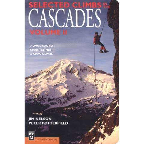 The Mountaineers Books Selected Climbs in the Cascades Volume 2