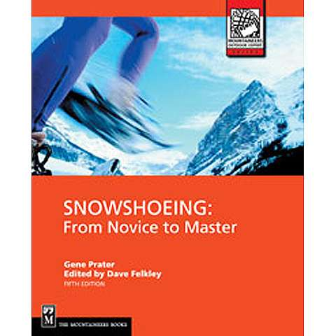photo: The Mountaineers Books Snowshoeing: From Novice to Master camping/hiking/backpacking book