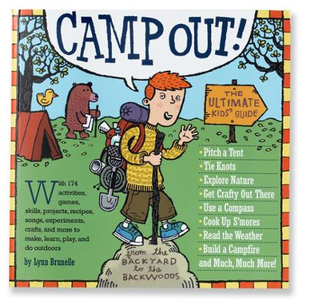photo: Workman Publishing Camp Out! The Ultimate Kids' Guide from the Backyard to the Backwoods camping/hiking/backpacking book