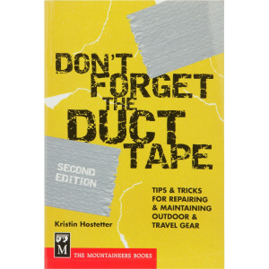 photo: The Mountaineers Books Don't Forget the Duct Tape - Tips and Tricks for Repairing Outdoor Gear camping/hiking/backpacking book