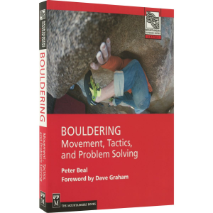 The Mountaineers Books Bouldering: Movement, Tactics, and Problem Solving