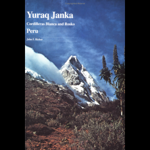 The Mountaineers Books Yuraq Janka: Guide to the Peruvian Andes