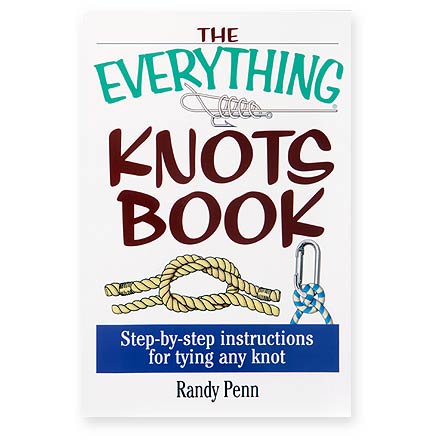 Adams Media The Everything Knots Book: Step-by-Step Instructions for Tying Any Knot