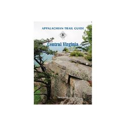 Appalachian Trail Conservancy Appalachian Trail Guide to Central Virginia