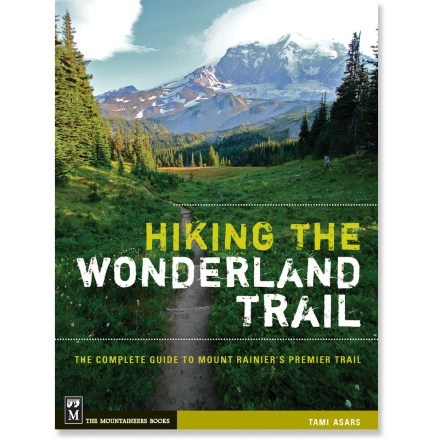 The Mountaineers Books Hiking the Wonderland Trail: The Complete Guide to Mount Rainier's Premier Trail