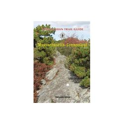 Appalachian Trail Conservancy Appalachian Trail Guide to Massachusetts and Connecticut