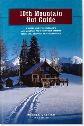 photo: Warren Ohlrich 10th Mountain Hut Book us mountain states guidebook