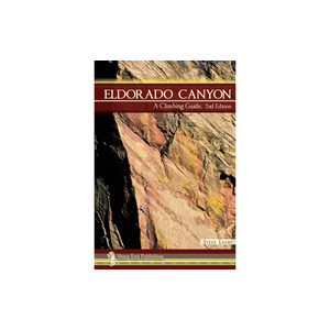 Sharp End Publishing Eldorado Canyon - A Climbing Guide