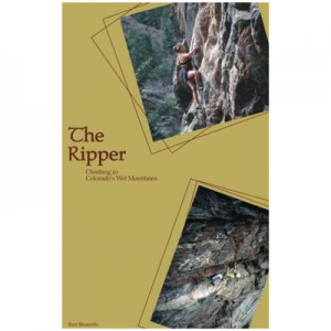 Sharp End Publishing The Ripper: Climbing in Colorado's Wet Mountains