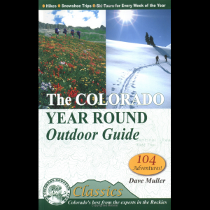 The Mountaineers Books The Colorado Year Round Outdoor Guide