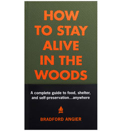 Black Dog & Leventhal Publishers How to Stay Alive in the Woods