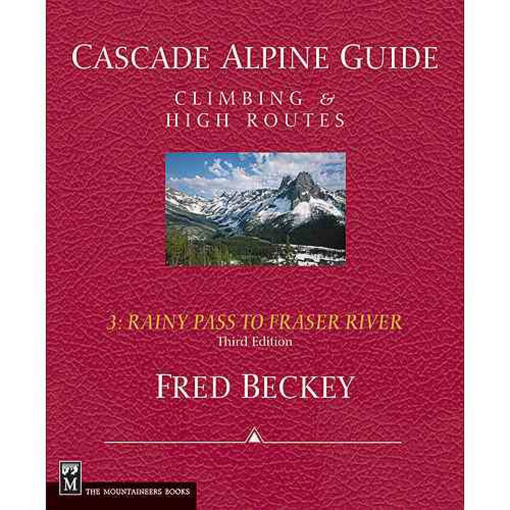 The Mountaineers Books Cascade Alpine Guide: Climbing and High Routes Vol III - Rainy Pass to Fraser River