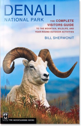 The Mountaineers Books Denali National Park - The Complete Visitors Guide