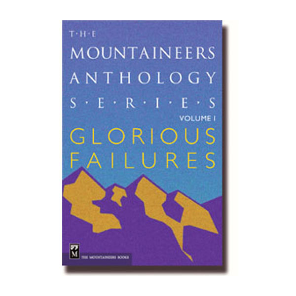 photo: The Mountaineers Books Glorious Failures Volume 1 climbing book