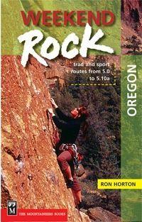 The Mountaineers Books Weekend Rock: Oregon