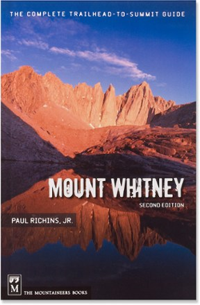 The Mountaineers Books Mount Whitney: The Complete Trailhead to Summit Guide