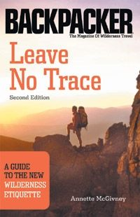 BackPacker Leave No Trace: A Guide to the New Wilderness Etiquette