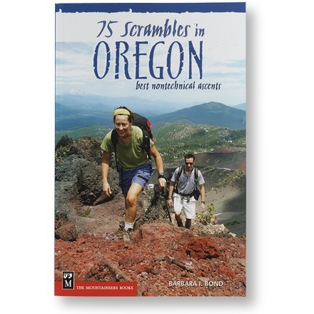 The Mountaineers Books 75 Scrambles in Oregon