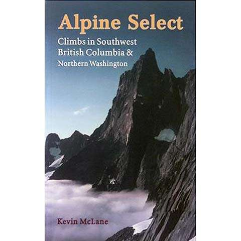 photo: Elaho Publishing Alpine Select: Climbs in Southwest British Columbia & Northern Washington us pacific states guidebook