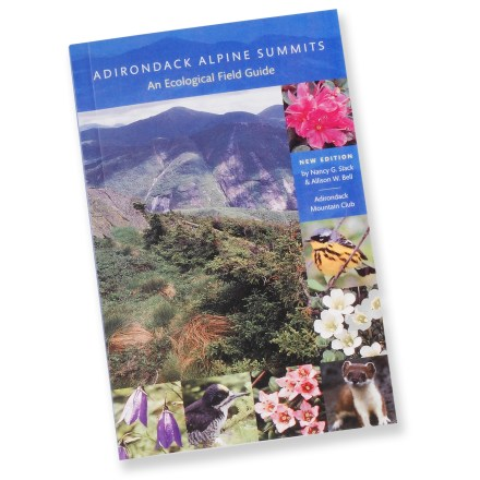 Adirondack Mountain Club Adirondack Alpine Summits: An Ecological Field Guide