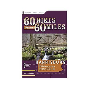 Menasha Ridge Press 60 Hikes Within 60 Miles: Harrisburg