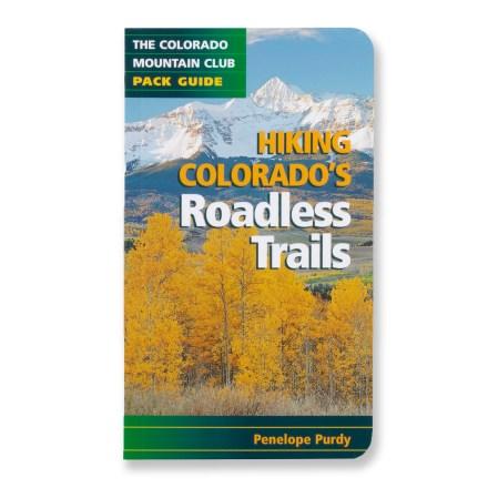 Colorado Mountain Club Press Hiking Colorado's Roadless Trails