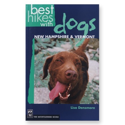 The Mountaineers Books Best Hikes with Dogs: New Hampshire & Vermont