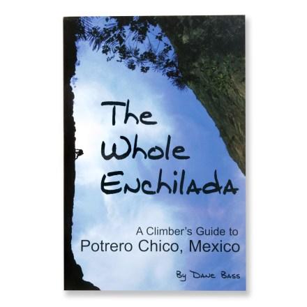 Puma Press The Whole Enchilada: A Climber's Guide to Potrero Chico, Mexico