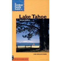 The Mountaineers Books An Outdoor Family Guide to Lake Tahoe