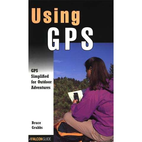 Falcon Guides Basic Essentials Using GPS