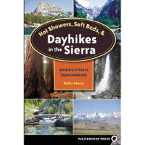 photo: Wilderness Press Hot Showers, Soft Beds, and Dayhikes in the Sierra us pacific states guidebook