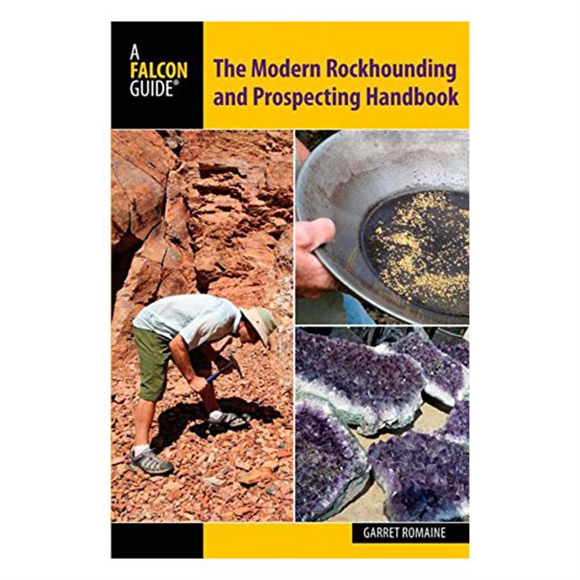 Falcon Guides Modern Rockhounding and Prospecting Handbook