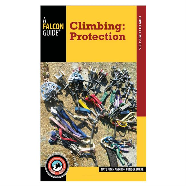 Falcon Guides Climbing: Protection