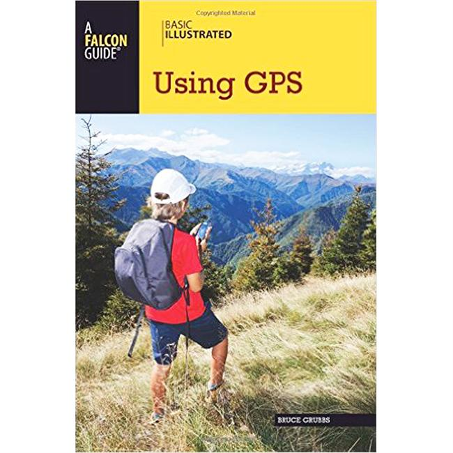 Falcon Guides Basic Illustrated: Using GPS