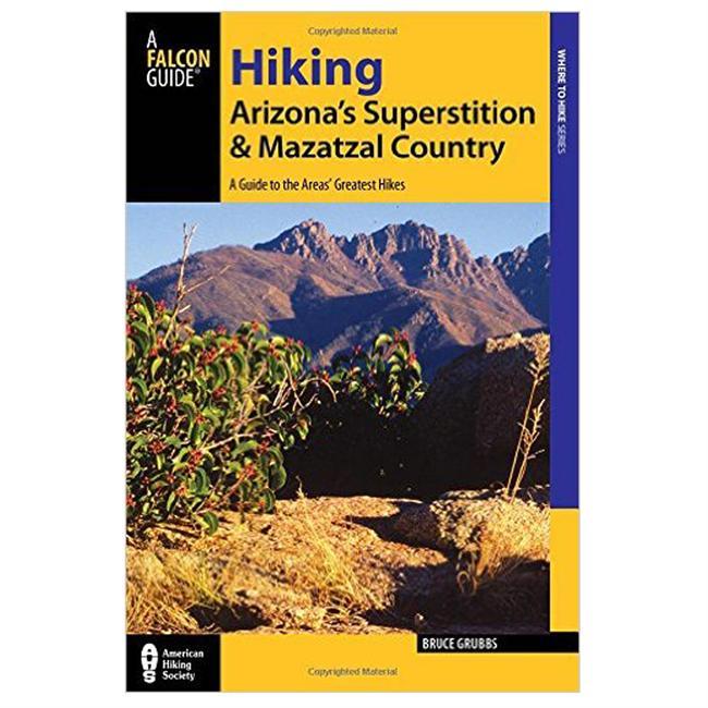 Falcon Guides Hiking Arizona'S Superstition & Mazatzal Country