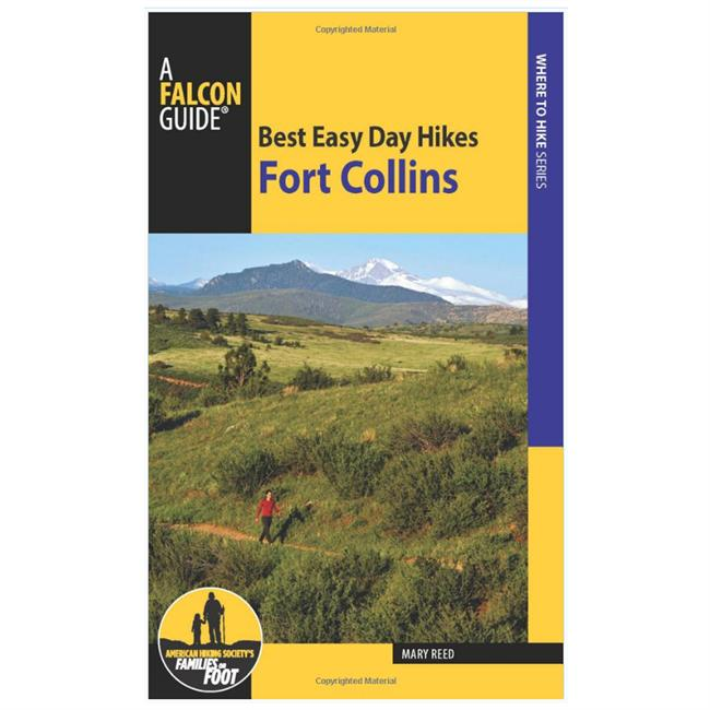 Falcon Guides Best Easy Day Hikes: Fort Collins
