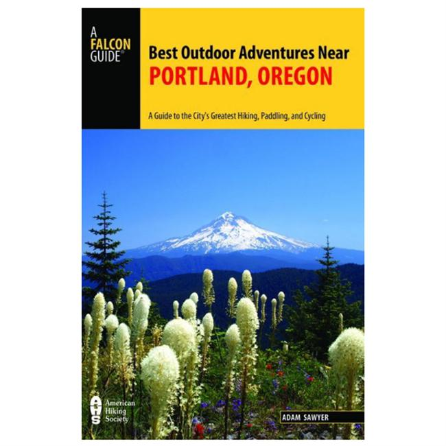Falcon Guides Best Outdoor Adventures Near Portland, Oregon