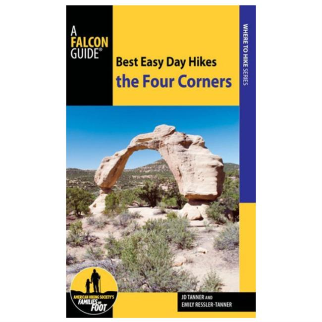 Falcon Guides Best Easy Day Hikes: The Four Corners
