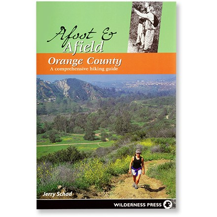 Wilderness Press Afoot and Afield - Orange County