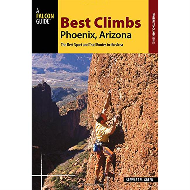 Falcon Guides Best Climbs: Phoenix, Arizona