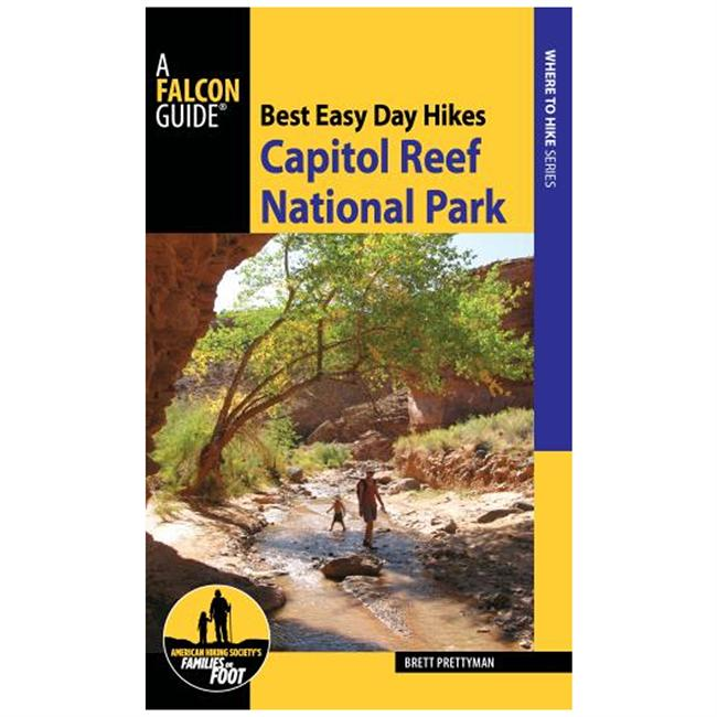 Falcon Guides Best Easy Day Hikes: Capitol Reef National Park