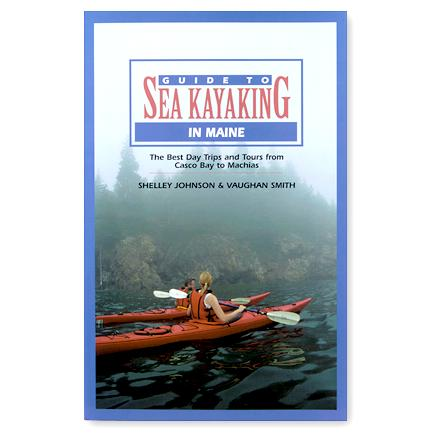 Globe Pequot Guide to Sea Kayaking in Maine