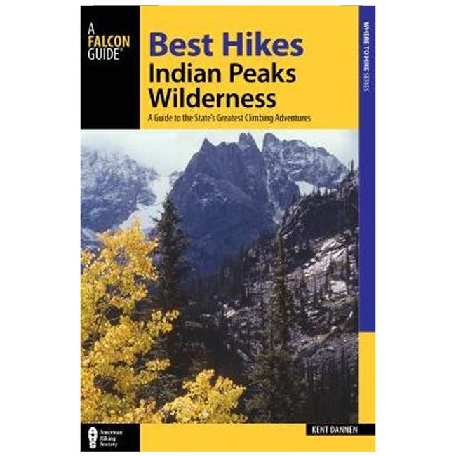 Falcon Guides Best Hikes: Indian Peaks Wilderness