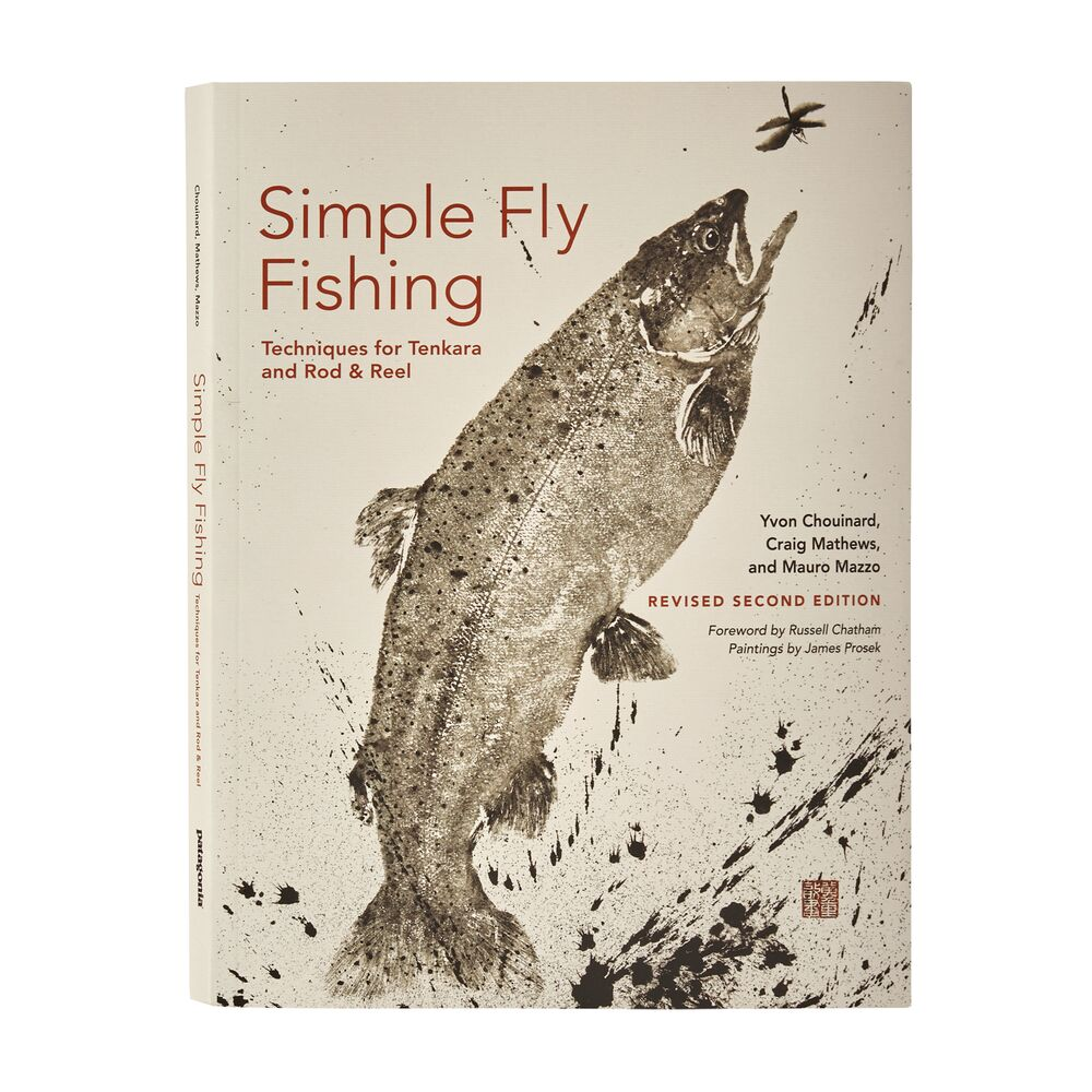 Patagonia Simple Fly Fishing: Techniques For Tenkara And Rod & Reel