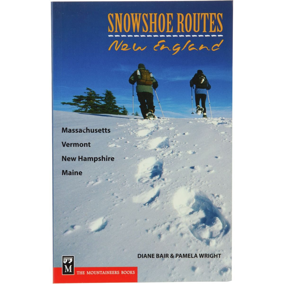 The Mountaineers Books Snowshoe Routes - New England