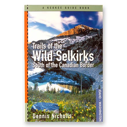 Keokee Books Trails of the Wild Selkirks - South of the Canadian Border