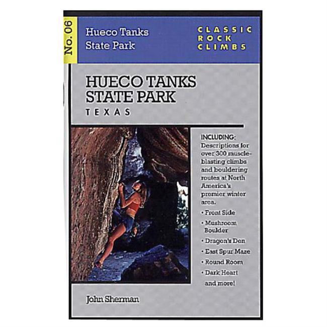 Chockstone Press Classic Rock Climbs #6 - Hueco Tanks State Park