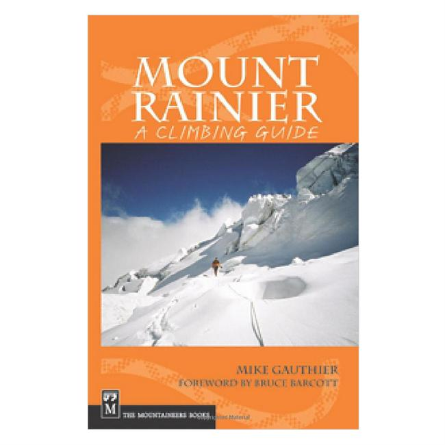 The Mountaineers Books Mount Rainier: A Climbing Guide